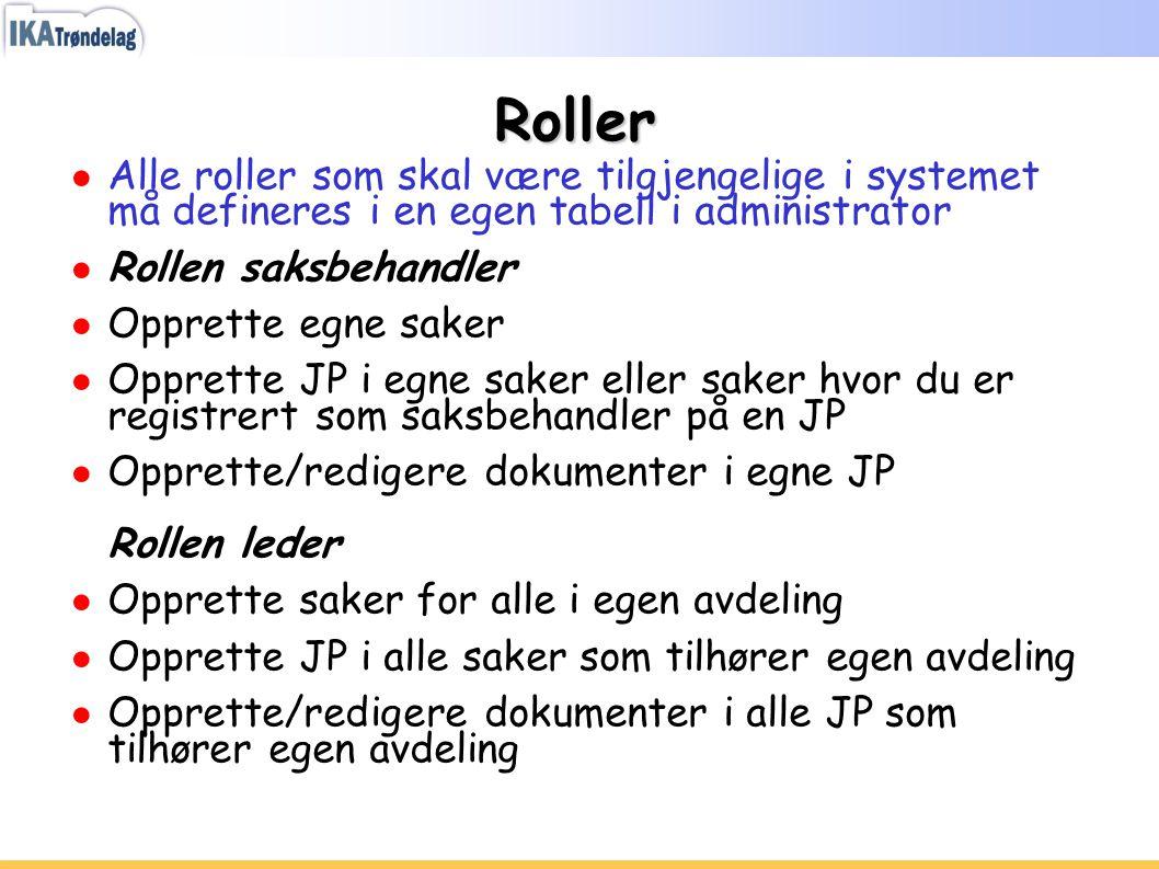 Roller Alle roller som skal være tilgjengelige i systemet må defineres i en egen tabell i administrator.