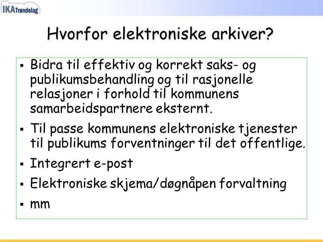 Hvorfor elektroniske arkiver