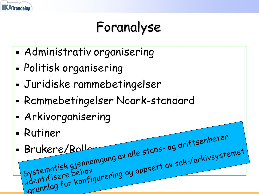 Foranalyse Administrativ organisering Politisk organisering