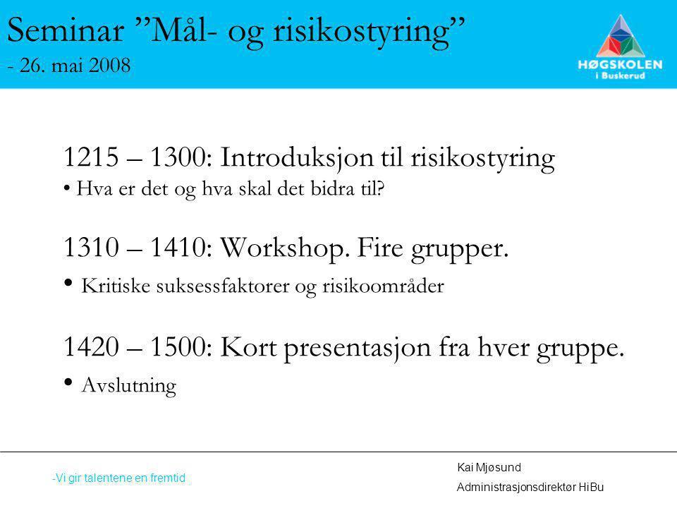 Seminar Mål- og risikostyring - 26. mai 2008