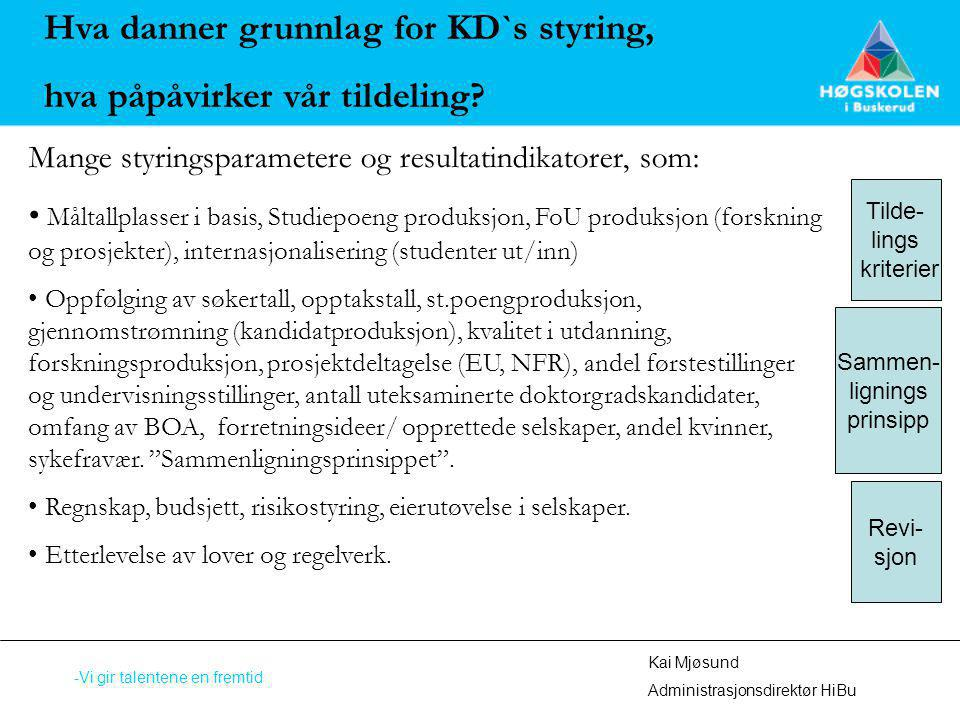 Hva danner grunnlag for KD`s styring, hva påpåvirker vår tildeling