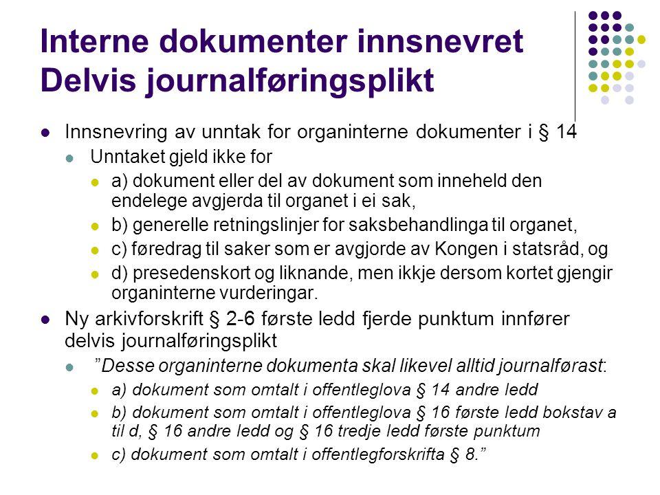Interne dokumenter innsnevret Delvis journalføringsplikt