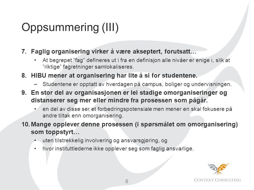 Oppsummering (III) Faglig organisering virker å være akseptert, forutsatt…