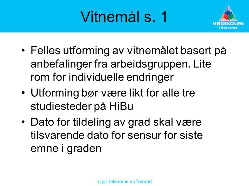 Vitnemål s. 1 Felles utforming av vitnemålet basert på anbefalinger fra arbeidsgruppen. Lite rom for individuelle endringer.