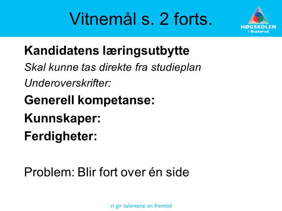 Vitnemål s. 2 forts. Kandidatens læringsutbytte Generell kompetanse: