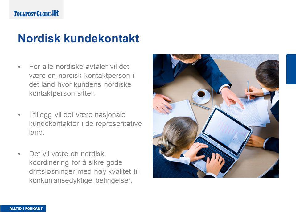 Nordisk kundekontakt For alle nordiske avtaler vil det være en nordisk kontaktperson i det land hvor kundens nordiske kontaktperson sitter.