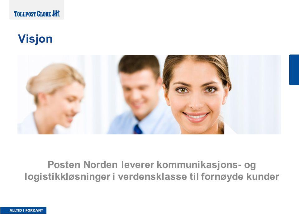 Visjon Posten Norden leverer kommunikasjons- og logistikkløsninger i verdensklasse til fornøyde kunder.