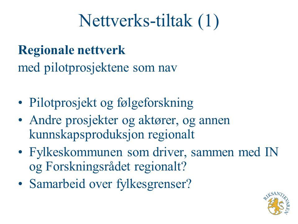 Nettverks-tiltak (1) Regionale nettverk med pilotprosjektene som nav