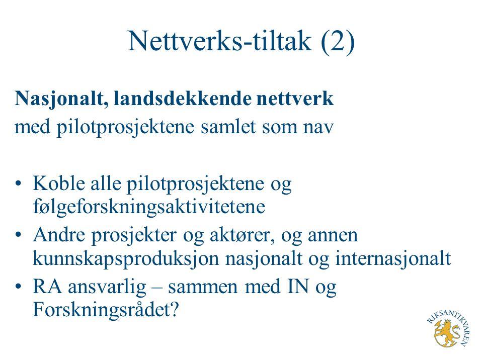 Nettverks-tiltak (2) Nasjonalt, landsdekkende nettverk