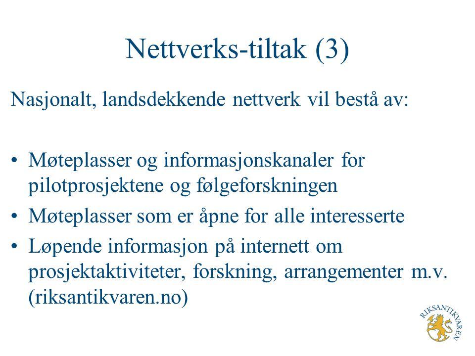 Nettverks-tiltak (3) Nasjonalt, landsdekkende nettverk vil bestå av: