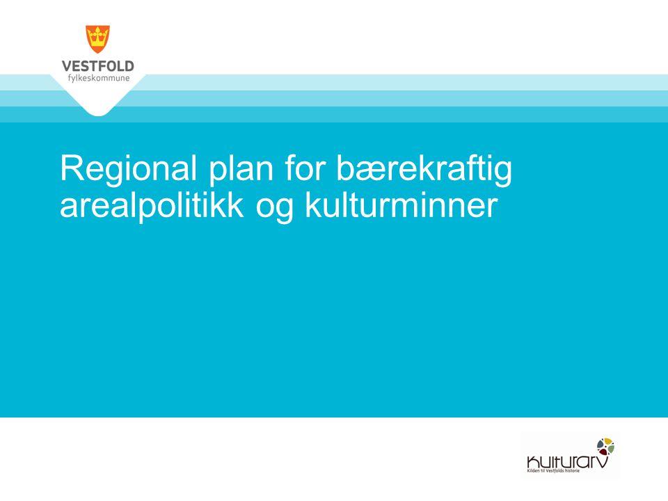 Regional plan for bærekraftig arealpolitikk og kulturminner