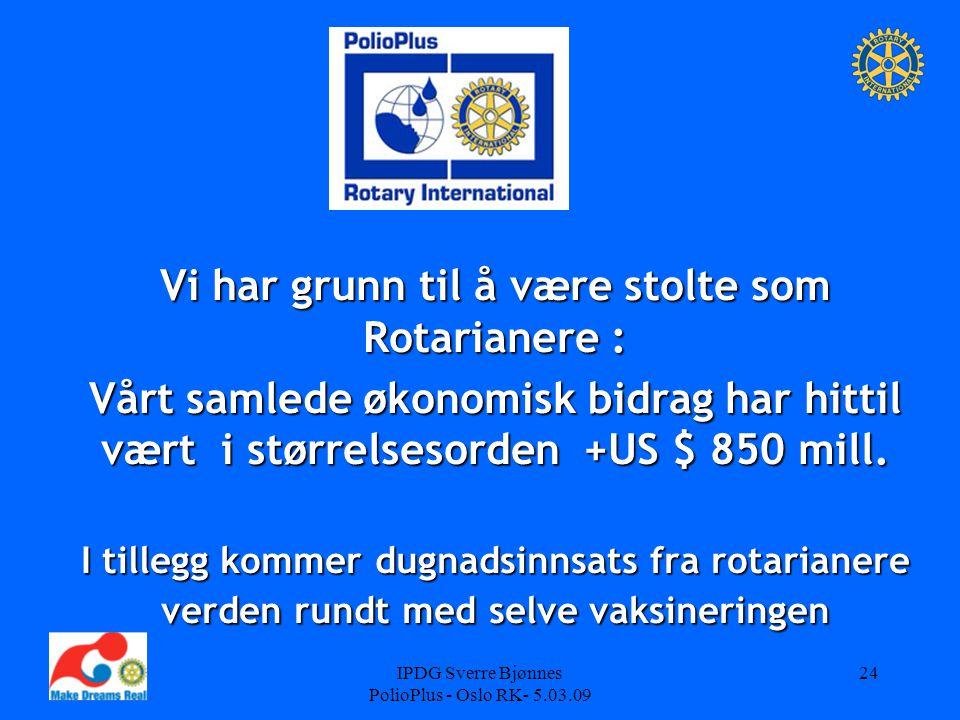 Vi har grunn til å være stolte som Rotarianere :