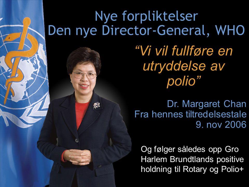 Nye forpliktelser Den nye Director-General, WHO