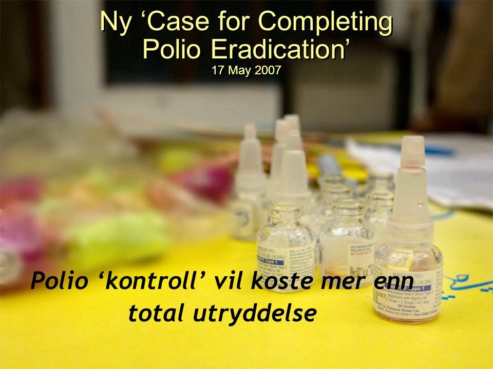 Polio 'kontroll' vil koste mer enn total utryddelse