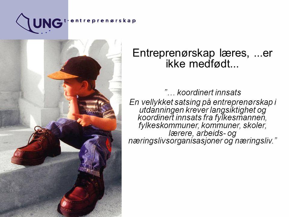 Entreprenørskap læres, ...er ikke medfødt...