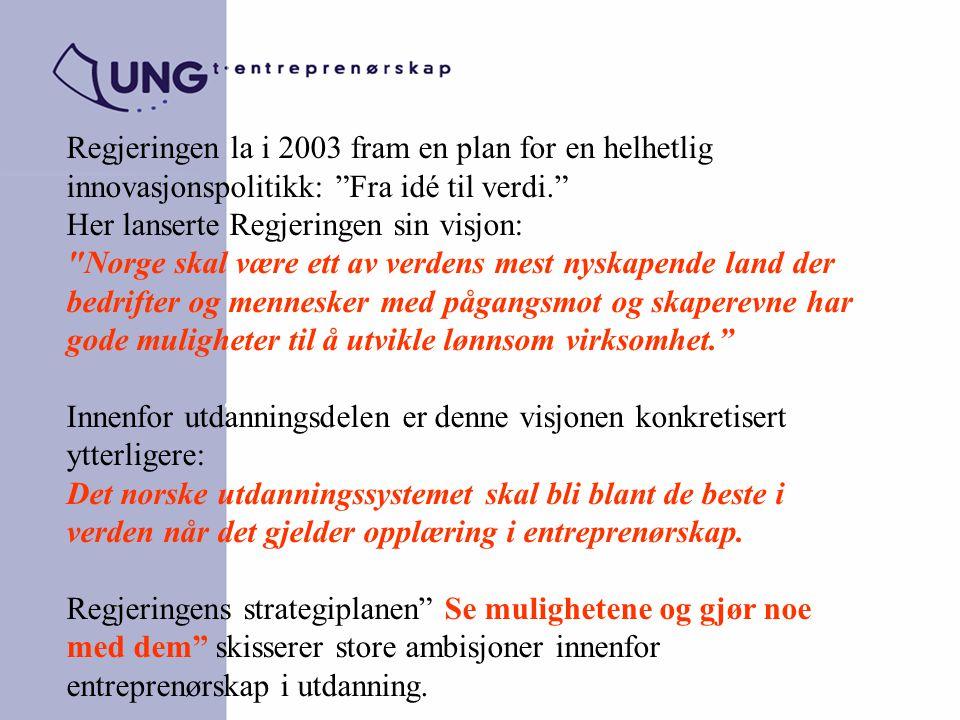 Regjeringen la i 2003 fram en plan for en helhetlig innovasjonspolitikk: Fra idé til verdi.