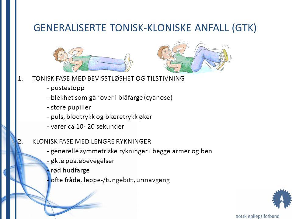 GENERALISERTE TONISK-KLONISKE ANFALL (GTK)