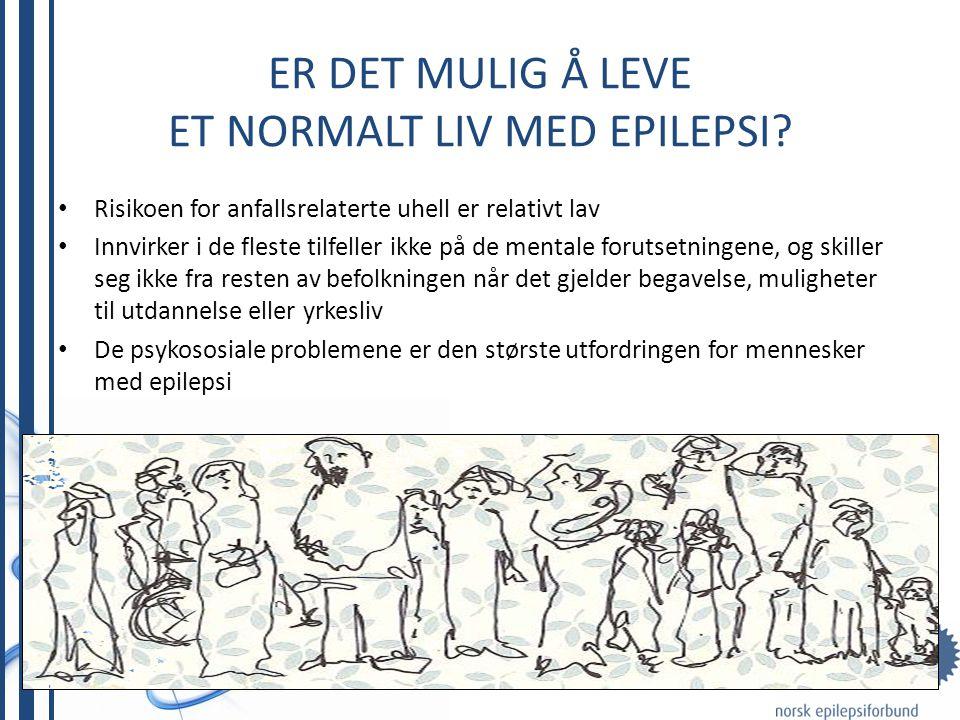 ER DET MULIG Å LEVE ET NORMALT LIV MED EPILEPSI