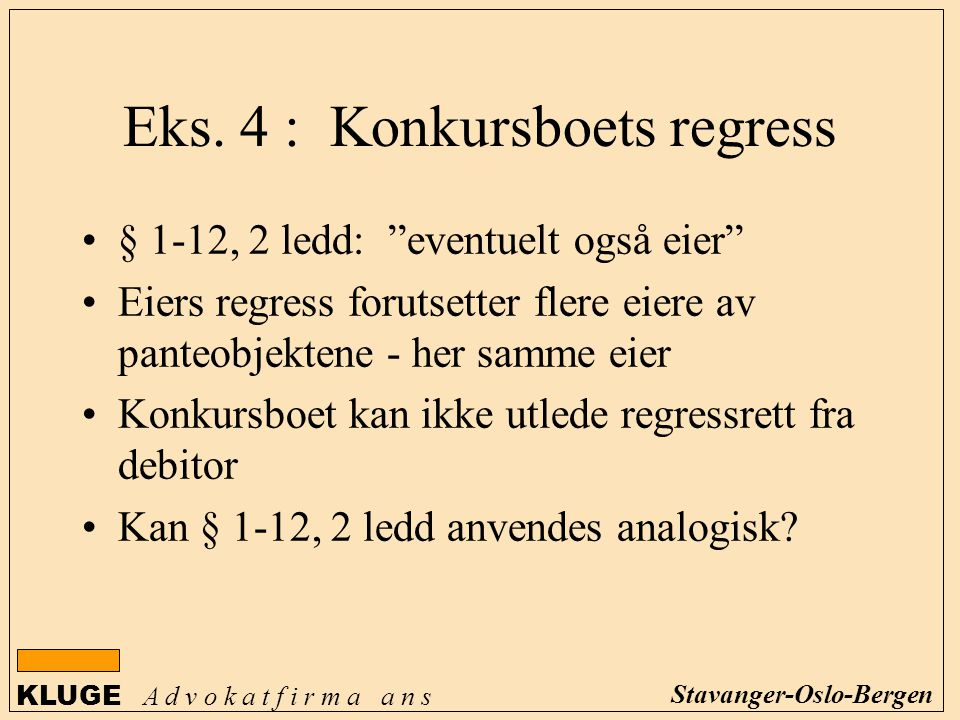 Eks. 4 : Konkursboets regress
