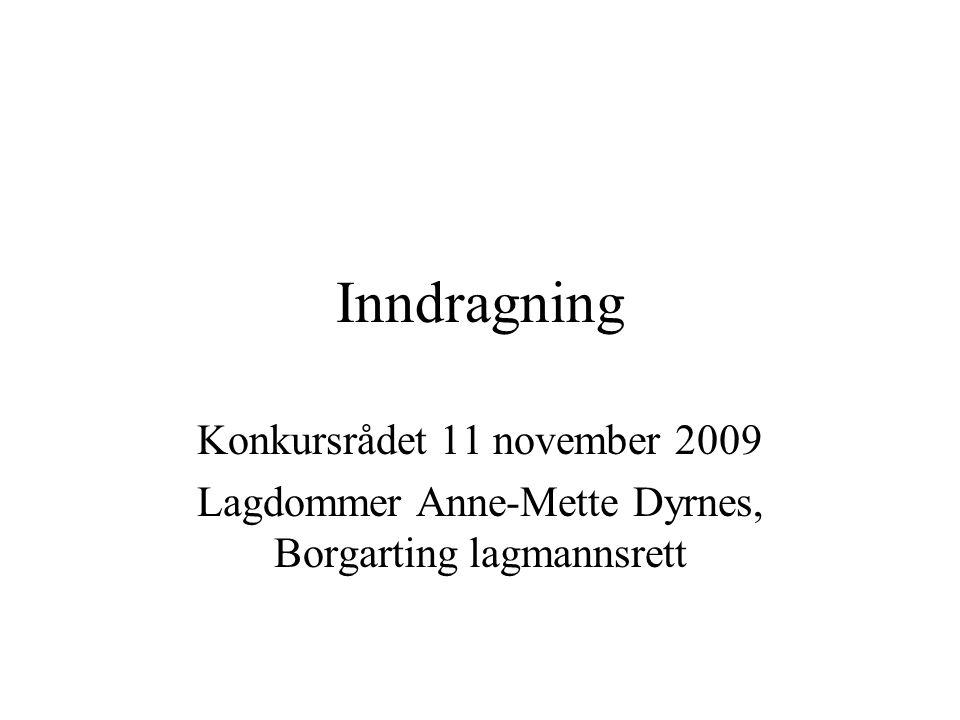 Inndragning Konkursrådet 11 november 2009