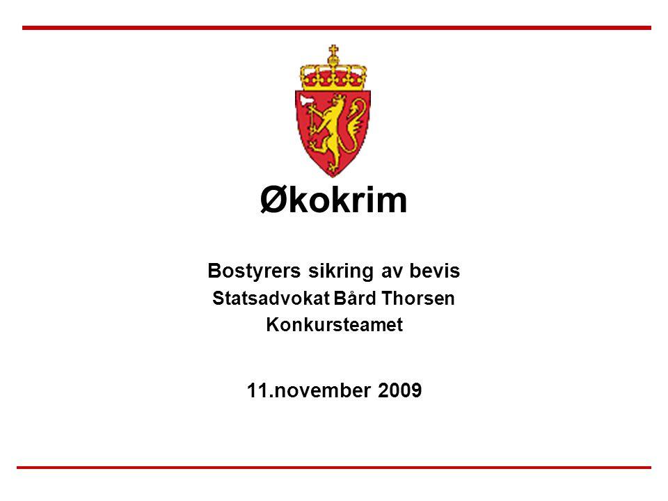 Bostyrers sikring av bevis Statsadvokat Bård Thorsen