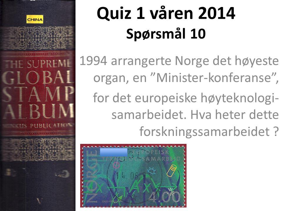 Quiz 1 våren 2014 Spørsmål 10 I 1994 arrangerte Norge det høyeste organ, en Minister-konferanse ,