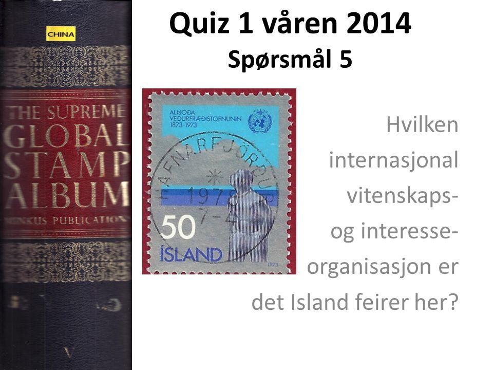 Quiz 1 våren 2014 Spørsmål 5 Hvilken internasjonal vitenskaps-
