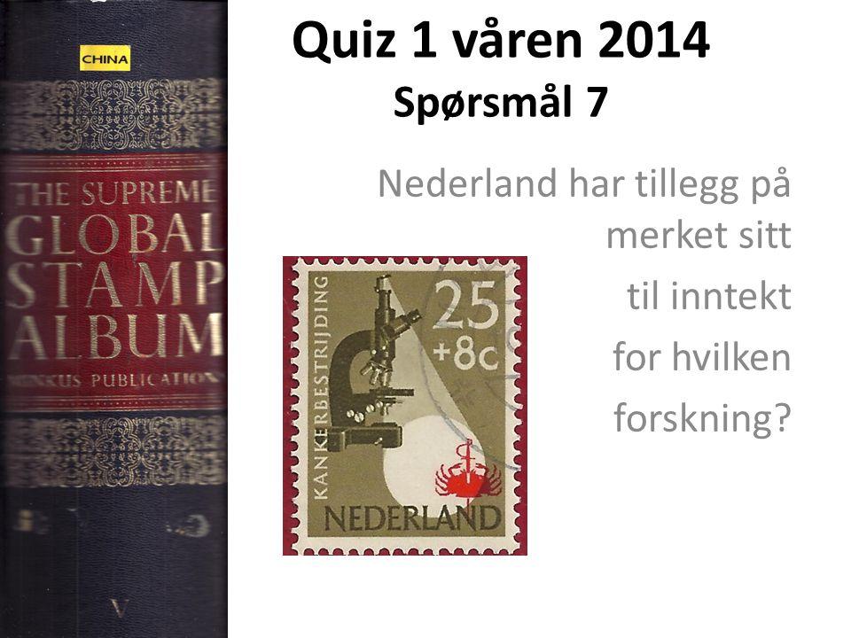 Quiz 1 våren 2014 Spørsmål 7 Nederland har tillegg på merket sitt