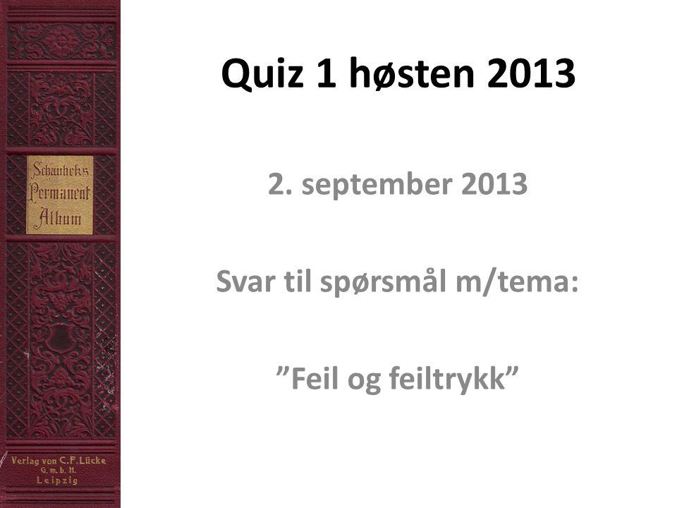 2. september 2013 Svar til spørsmål m/tema: Feil og feiltrykk