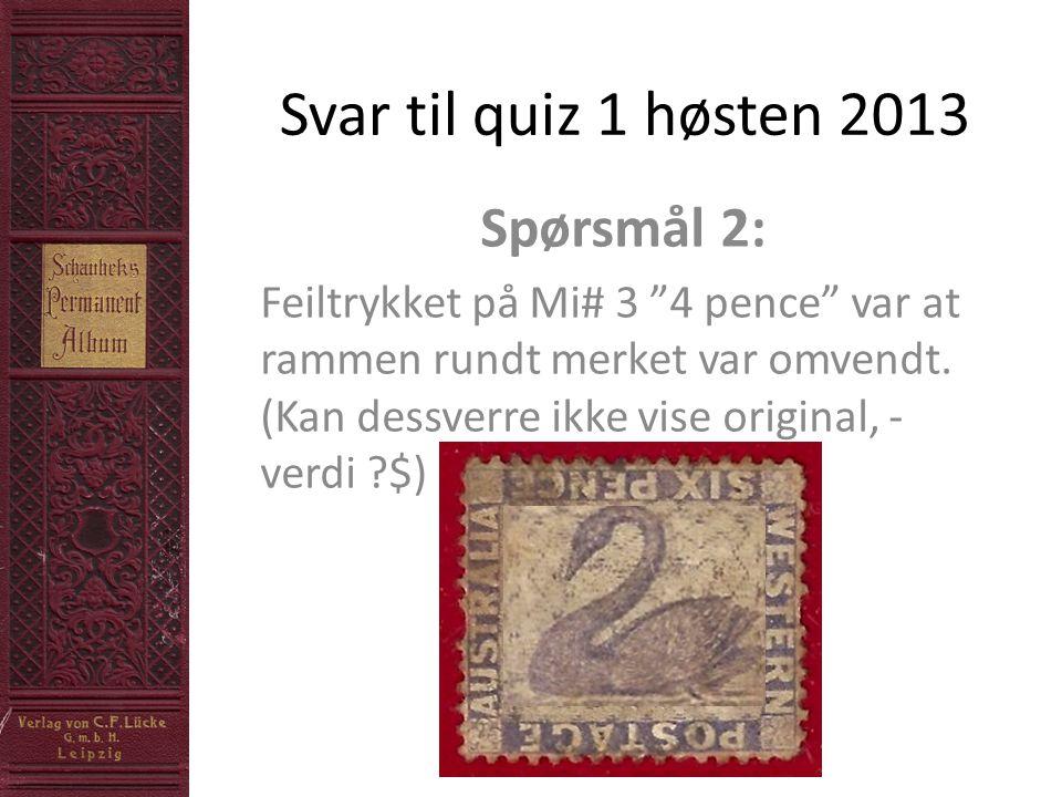 Svar til quiz 1 høsten 2013 Spørsmål 2:
