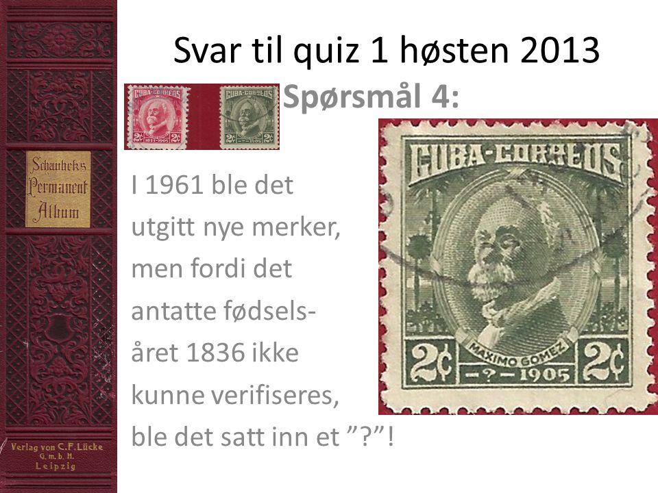 Svar til quiz 1 høsten 2013 Spørsmål 4: I 1961 ble det