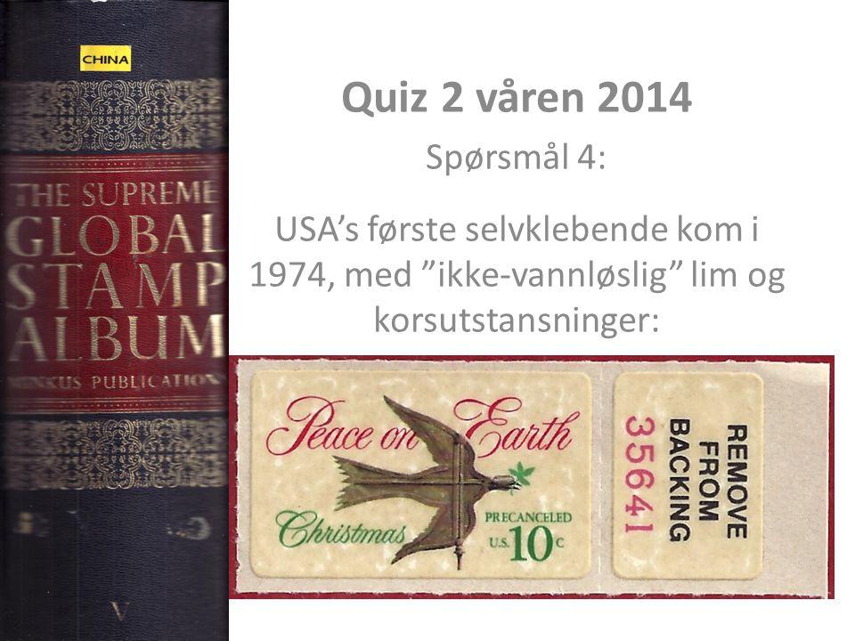 Quiz 2 våren 2014 Spørsmål 4: USA's første selvklebende kom i 1974, med ikke-vannløslig lim og korsutstansninger: