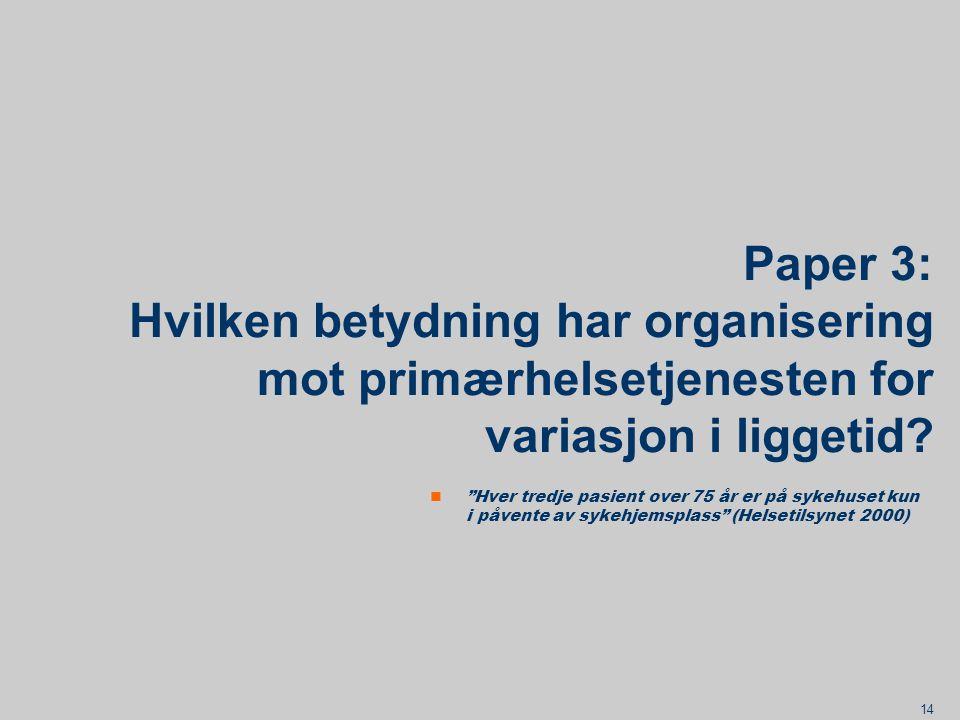 Paper 3: Hvilken betydning har organisering mot primærhelsetjenesten for variasjon i liggetid