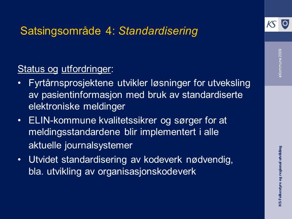 Satsingsområde 4: Standardisering