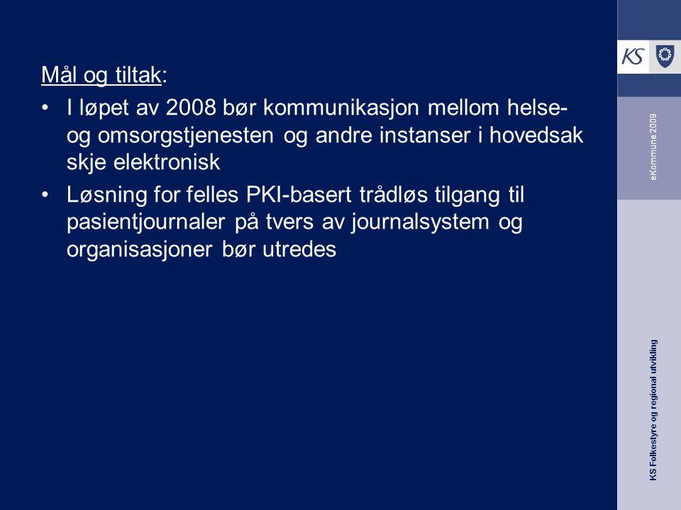 Mål og tiltak: I løpet av 2008 bør kommunikasjon mellom helse- og omsorgstjenesten og andre instanser i hovedsak skje elektronisk.