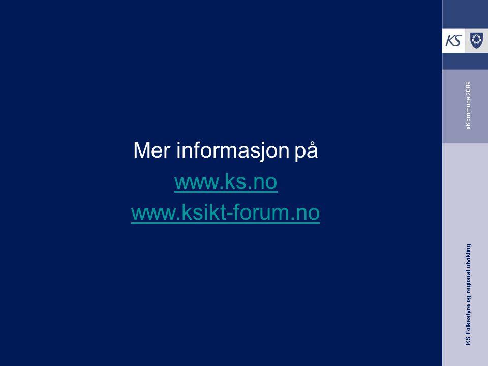 Mer informasjon på www.ks.no www.ksikt-forum.no