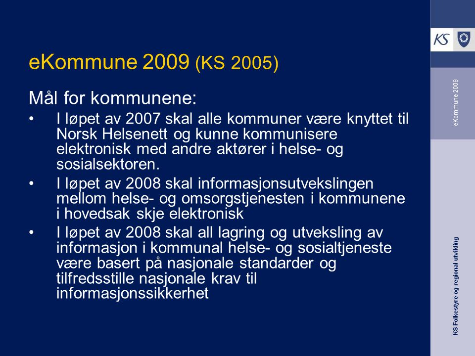 eKommune 2009 (KS 2005) Mål for kommunene: