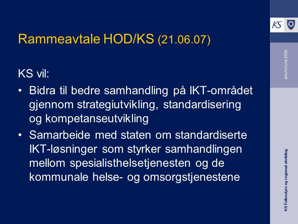 Rammeavtale HOD/KS (21.06.07) KS vil: