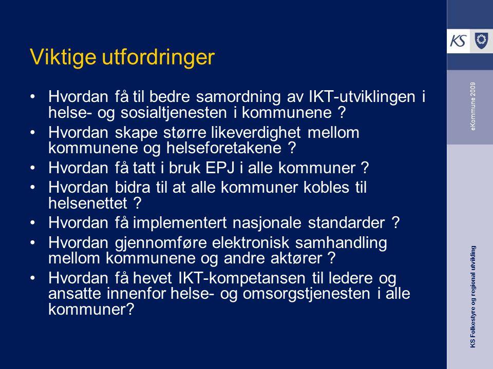 Viktige utfordringer Hvordan få til bedre samordning av IKT-utviklingen i helse- og sosialtjenesten i kommunene