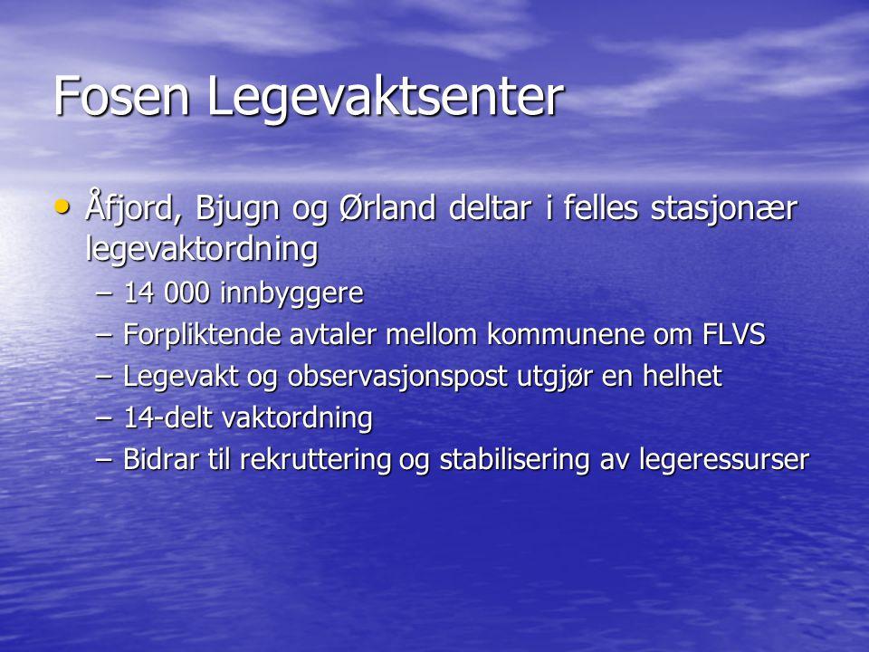 Fosen Legevaktsenter Åfjord, Bjugn og Ørland deltar i felles stasjonær legevaktordning. 14 000 innbyggere.