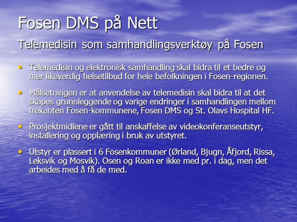 Fosen DMS på Nett Telemedisin som samhandlingsverktøy på Fosen