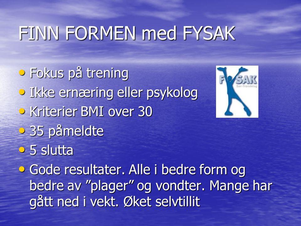 FINN FORMEN med FYSAK Fokus på trening Ikke ernæring eller psykolog