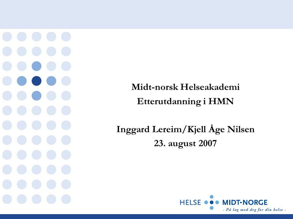 Midt-norsk Helseakademi Inggard Lereim/Kjell Åge Nilsen