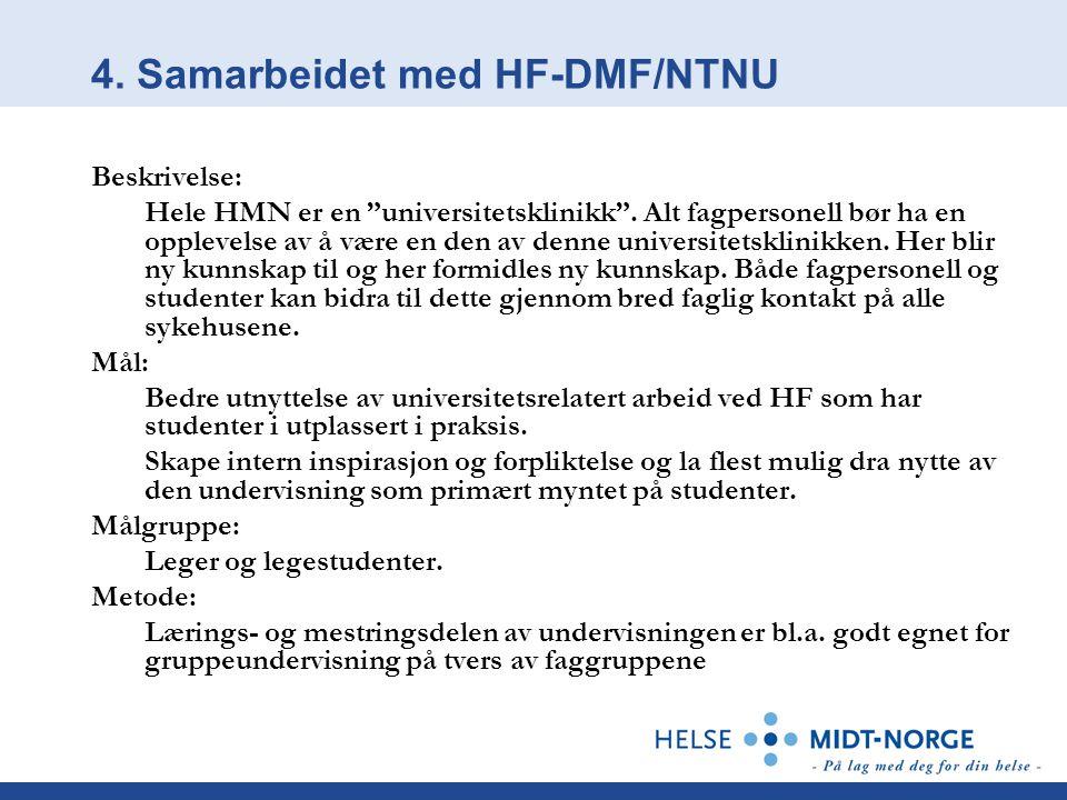 4. Samarbeidet med HF-DMF/NTNU