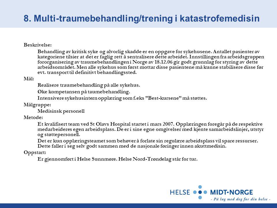 8. Multi-traumebehandling/trening i katastrofemedisin