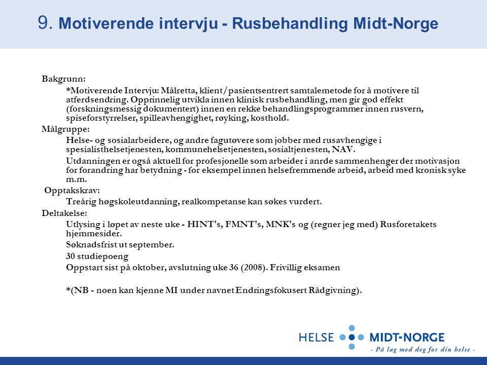 9. Motiverende intervju - Rusbehandling Midt-Norge