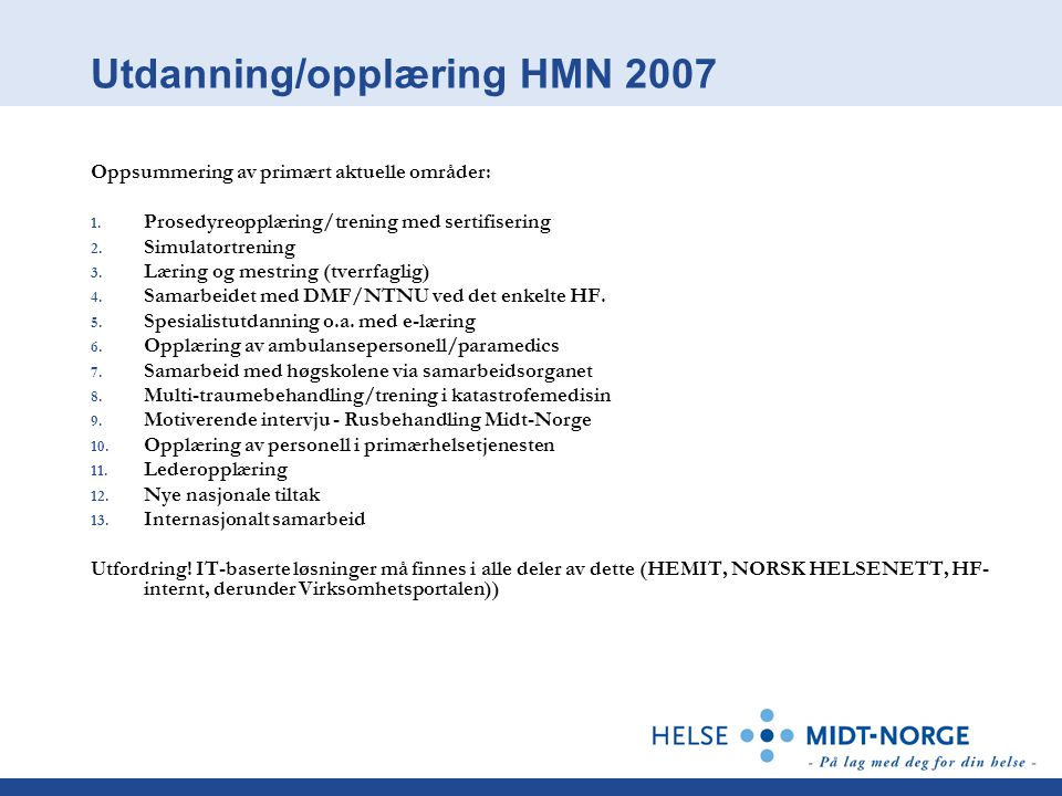 Utdanning/opplæring HMN 2007