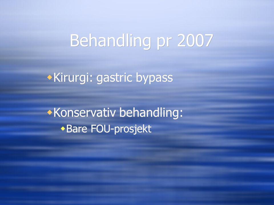Kirurgi: gastric bypass Konservativ behandling: Bare FOU-prosjekt
