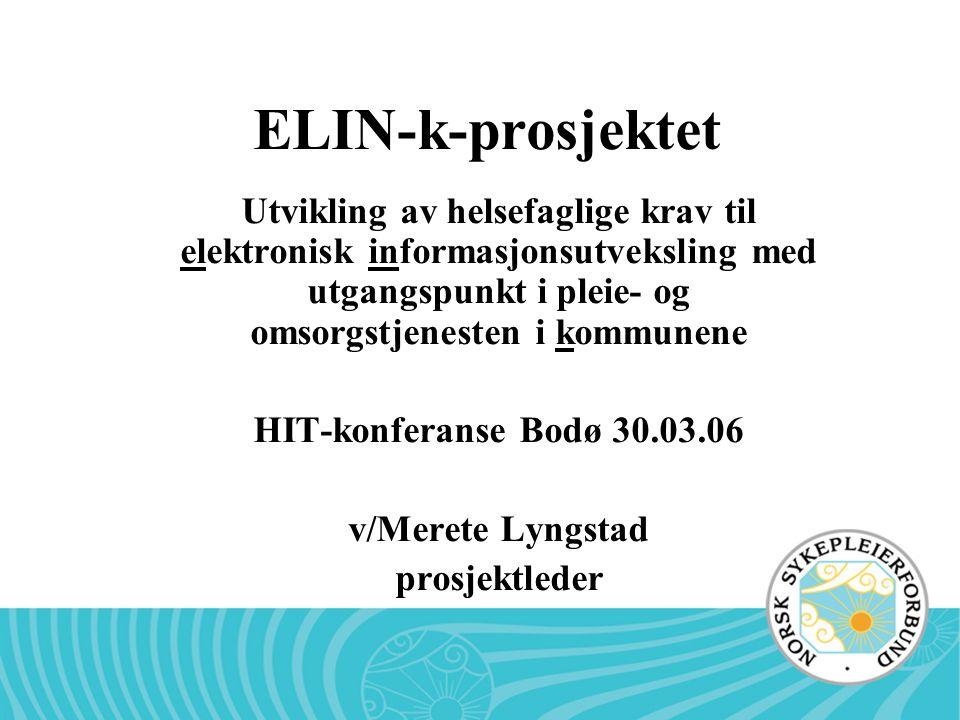 ELIN-k-prosjektet Utvikling av helsefaglige krav til elektronisk informasjonsutveksling med utgangspunkt i pleie- og omsorgstjenesten i kommunene.