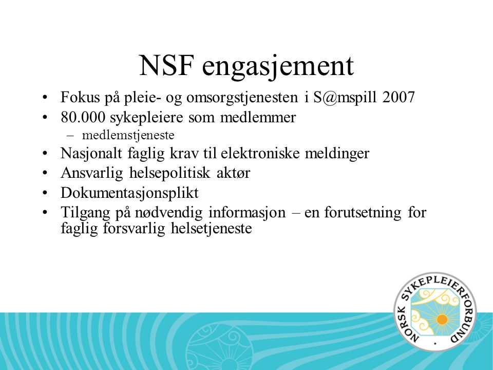 NSF engasjement Fokus på pleie- og omsorgstjenesten i S@mspill 2007